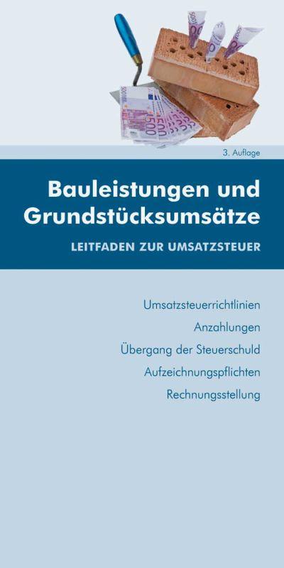 Publikation: Bauleistungen und Grundstücksumsätze – Leitfaden zur Umsatzsteuer | 3. Auflage