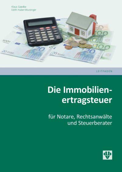 Publikation: Die Immobilienertragsteuer / 2. Auflage